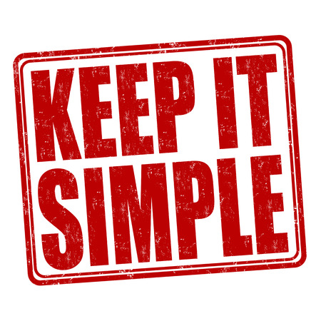 Ilustración de Keep it simple grunge rubber stamp on white background, vector illustration - Imagen libre de derechos