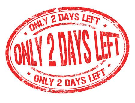 Foto de Only 2 days left grunge rubber stamp on white background, vector illustration - Imagen libre de derechos