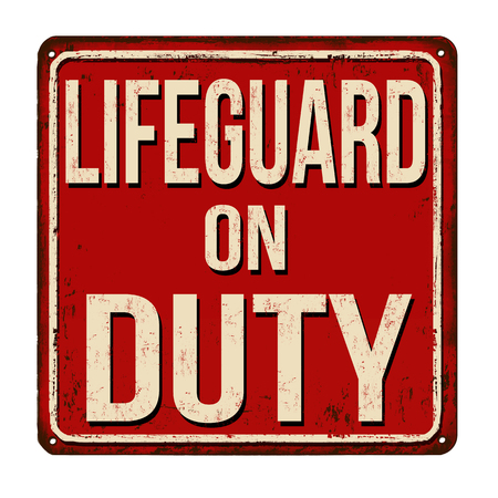 Illustration pour Lifeguard on duty vintage rusty metal sign on a white background, vector illustration - image libre de droit