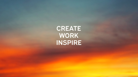 Photo pour Inspirational quotes - Create, work, inspire. - image libre de droit