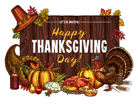 Ilustración de Thanksgiving day greeting poster or card sketch design of pumpkin, turkey and fruit pie, autumn harvest in cornucopia. Vector maple leaf, oak acorn or wine and corn for Happy Thanksgiving holiday - Imagen libre de derechos