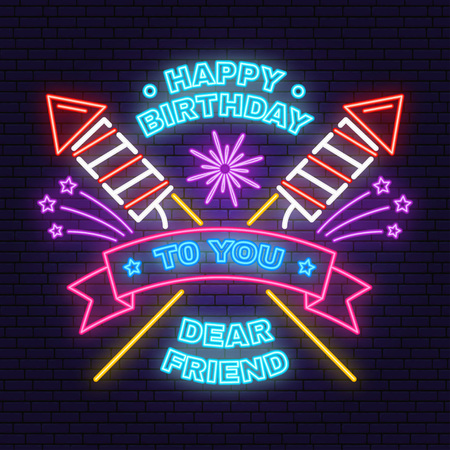Illustration for Happy Birthday to you dear friend neon sign. Badge, sticker, with sparkling firework rockets, firework and ribbon. Vector. Neon design for birthday celebration emblem. Night neon signboard. - Royalty Free Image