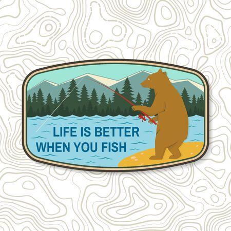 Ilustración de Life is better when you fish. Summer camp badge. For patch, stamp. Vector. Concept for shirt or   print, stamp or tee. Design with fishing bear, mountains, sky and forest silhouette. - Imagen libre de derechos