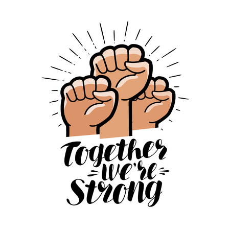 Illustration pour Together were strong, lettering. Raised fist, community symbol. Vector illustration - image libre de droit