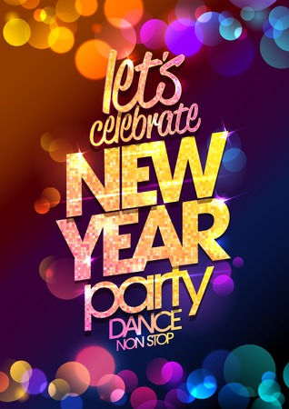 Ilustración de Let`s celebrate, New Year party design with multicolored  bokeh lights backdrop. - Imagen libre de derechos