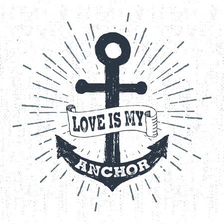 Ilustración de Hand drawn vintage label, retro badge with textured anchor vector illustration and Love is my anchor lettering. - Imagen libre de derechos