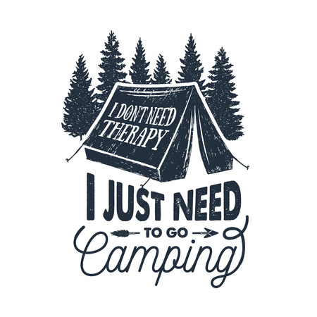 Illustration pour Hand drawn inspirational label with pine trees and tent textured vector illustrations and I don't need therapy, I just need to go camping lettering. - image libre de droit