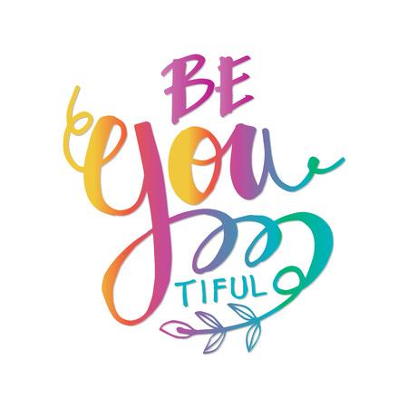 Ilustración de 'Be you tiful' beauty Hand drawn greetings lettering Vector illustration. - Imagen libre de derechos