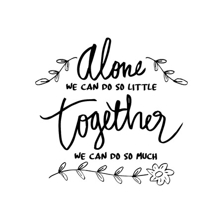 Illustration for  Alone we can do so little, together we can do so much , Inspirational quote by helen keller - Royalty Free Image
