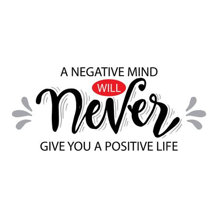 Illustrazione per A negative mind will never give you a positive life. Motivational quote. - Immagini Royalty Free