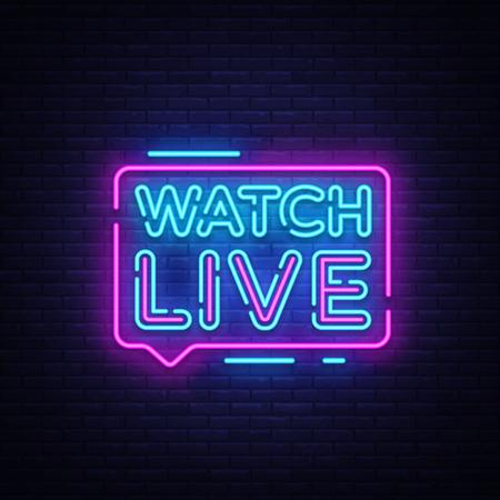 Illustration pour Watch Live tag neon sign. Neon Text Watch Live. Online View. Vector illustration - image libre de droit