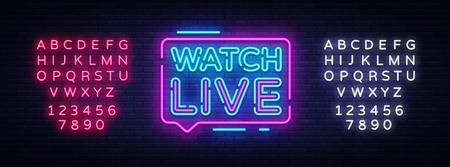 Illustration pour Watch Live tag neon sign. Neon Text Watch Live. Online View. Vector illustration. Editing text neon sign - image libre de droit