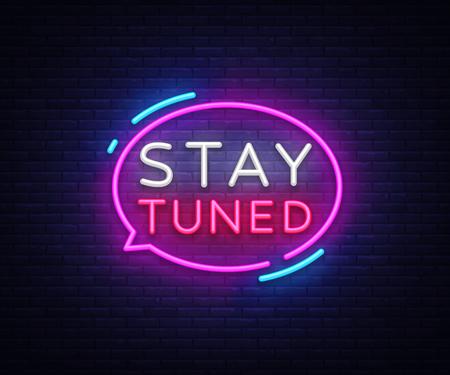 Ilustración de Stay Tuned neon signs vector. Stay Tuned Design template neon sign, light banner, neon signboard, nightly bright advertising, light inscription. Vector illustration - Imagen libre de derechos