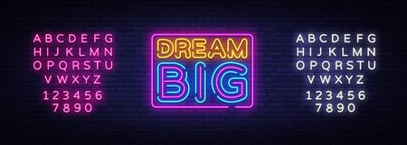 Illustration pour Dream Big Neon Text Vector. Dream Big neon sign, design template, modern trend design, night neon signboard, night bright advertising, light banner, light art. Vector. Editing text neon sign. - image libre de droit