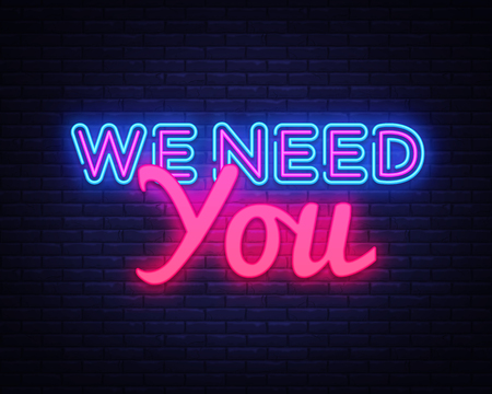 Illustration pour We Need You Neon Text Vector. We need you neon sign, design template, modern trend design, night neon signboard, night bright advertising, light banner, light art. Vector illustration. - image libre de droit