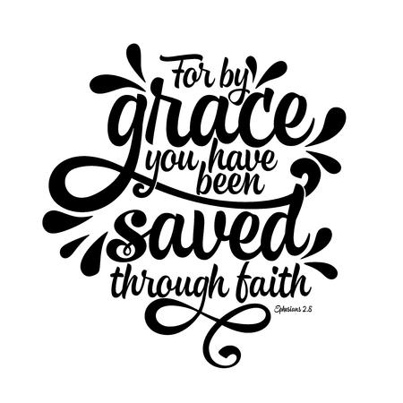 Ilustración de Bible lettering. Christian illustration. For by grace you have been saved through faith. - Imagen libre de derechos