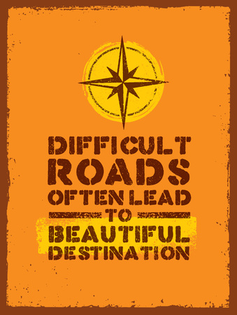 Illustration for Difficult Roads Often Lead To Beautiful Destinations. Outdoor Adventure Motivation Quote. Inspiring Tourism - Royalty Free Image