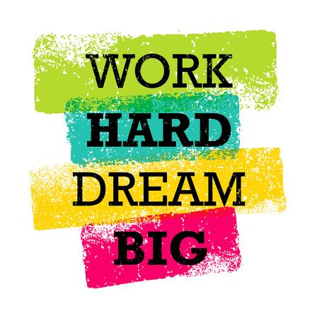 Ilustración de Work Hard Dream Big Creative Motivation Quote. Bright Brush Vector Typography Banner Print Concept - Imagen libre de derechos