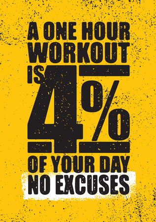 Ilustración de A One Hour Workout Is 4 Percent Of Your Day. No Excuses. Inspiring Workout and Fitness Gym Motivation Quote - Imagen libre de derechos