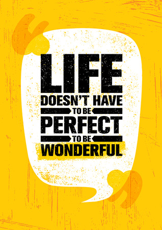 Illustration for Life Does Not Have To Be Perfect To Be Wonderful. Inspiring Creative Motivation Quote Poster Template. Vector Typography. - Royalty Free Image