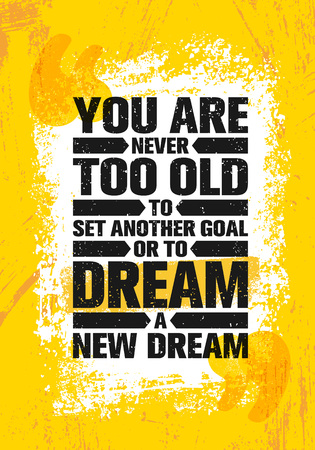 Illustration for You Are Never Too Old To Set Another Goal Or To Dream A New Dream. Inspiring Creative Motivation Quote Poster Template. - Royalty Free Image