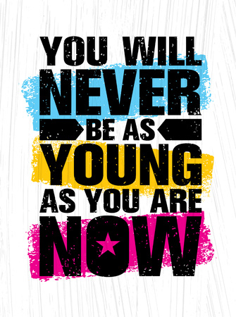 Illustration pour You Will Never Be As Young As You Are Now. Inspiring Creative Motivation Quote Poster Template. Vector Typography Banner - image libre de droit