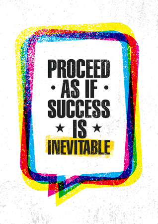 Illustration pour Proceed As If Success Is Inevitable. Inspiring Creative Motivation Quote Poster Template. Vector Typography Banner - image libre de droit