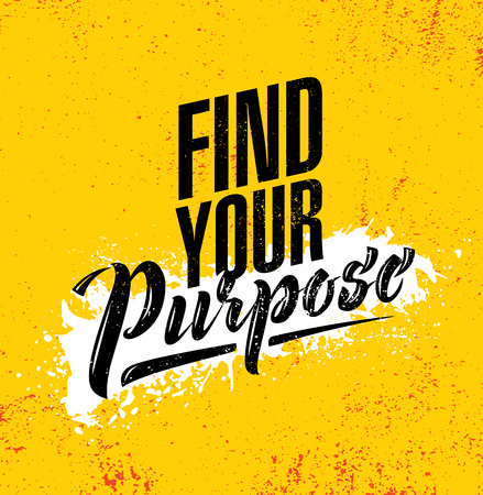 Illustration for Find Your Purpose. Inspiring Creative Motivation Quote Poster Template. Vector Typography Banner Design Concept On Grunge Texture Rough Background - Royalty Free Image