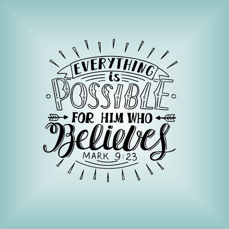 Illustration for Hand lettering Everything is possible for him who believes. Christian poster. New Testament. Modern calligraphy. Quote - Royalty Free Image