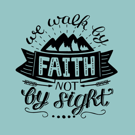 Illustration for Hand lettering We walk by faith, not by sight. Biblical background. Christian poster. Vintage - Royalty Free Image