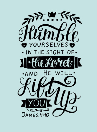 Illustration for Hand lettering Humble yourself in the sight of the Lord. Biblical background. Christian poster. New Testament. Scripture. Card. Modern calligraphy - Royalty Free Image