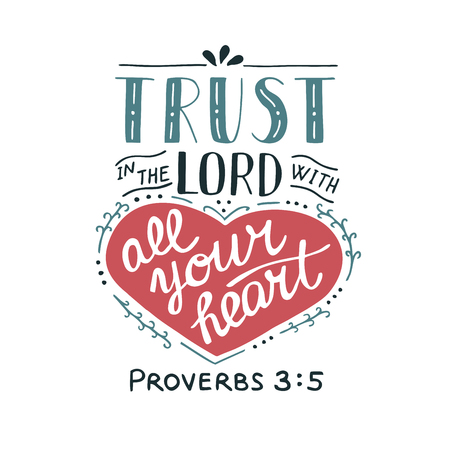 Illustration for Hand lettering Trust in the Lord with your heart. Biblical background. Christian poster. New Testament. Scripture. Card. Modern calligraphy Proverbs - Royalty Free Image