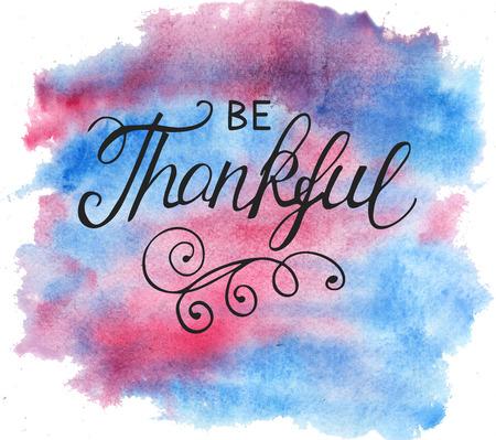 Foto de Hand lettering Be thankful on watercolor background. Christian poster. Quote. Thanksgiving. Card. Graphics - Imagen libre de derechos