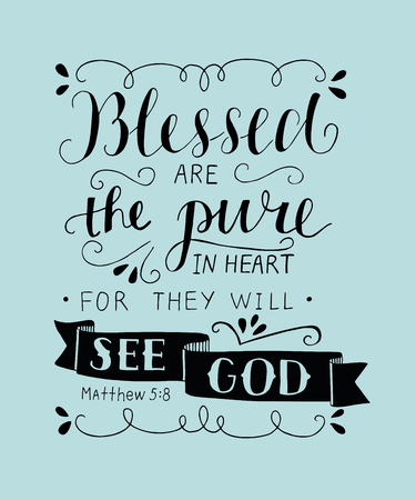 Illustration for Hand lettering Blessed are the pure in heart, for they will see God. Matthew verse. Biblical background. Christian poster. Scripture Card. Graphics. The Beatitudes illustration. - Royalty Free Image