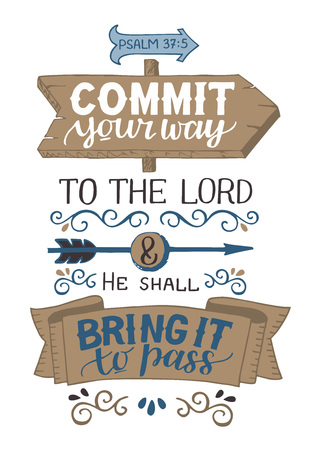 Illustration for Hand lettering Commit your way to the Lord and He shall bring it to pass. Psalm. - Royalty Free Image