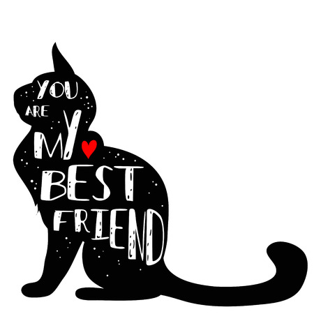 Illustration pour Hand drawn hipster typographic poster with Cat silhouette and phrase You are my best friend. Inspirational lettering with pet. Print for T-shirt, pet shop signage, label, decor elements and design products for pets - image libre de droit
