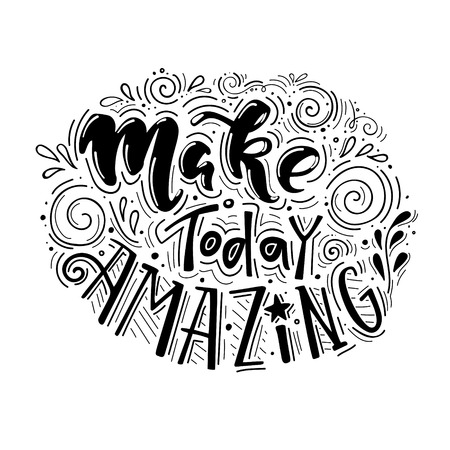 Illustration pour Make today amazing- hand drawn illustration vector inspirational quote. Unique motivational lettering in black and white colors. - image libre de droit