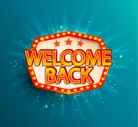 Illustration for The welcome back retro banner with glowing lamps. Vector illustration with shining lights frame in vintage style. Greetings to casino, gambling, cinema, city for travelers. - Royalty Free Image