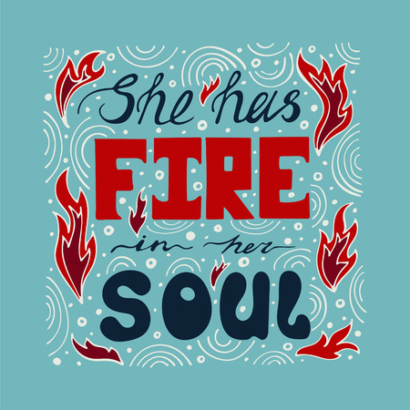 Illustration for Hand-drawn typography poster - She has fire in her soul. Vector lettering for greeting cards, posters, prints or home decorations. - Royalty Free Image
