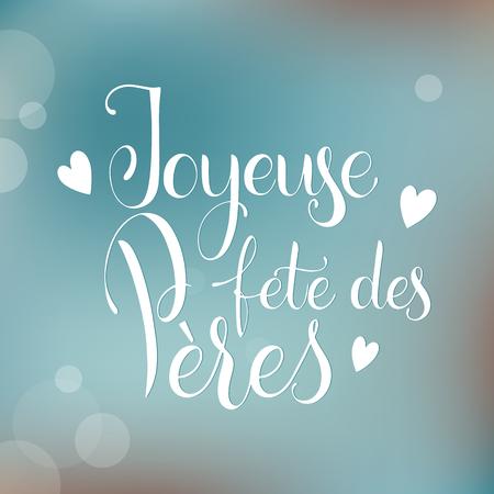 Ilustración de Happy Father Day lettering. Happy Father Day on French. Greeting Card Design. Hand Drawn Text - Imagen libre de derechos