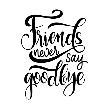 Illustration pour Friendship day hand drawn lettering. Friends never say goodbye. Vector elements for invitations, posters, greeting cards. T-shirt design - image libre de droit