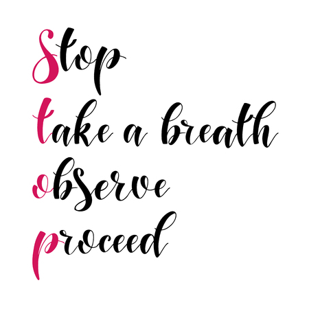 Illustration pour Inspiration quotes. Stop, take a breath, observe, proceed. Graphic design lifestyle texts. Elements for greeting card, poster, banners, coffee cups and mug, T-shirt, notebook and sticker design - image libre de droit