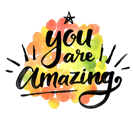 Illustration pour You are amazing. Hand drawn calligraphic inspiration quote on a watercolor background. - image libre de droit