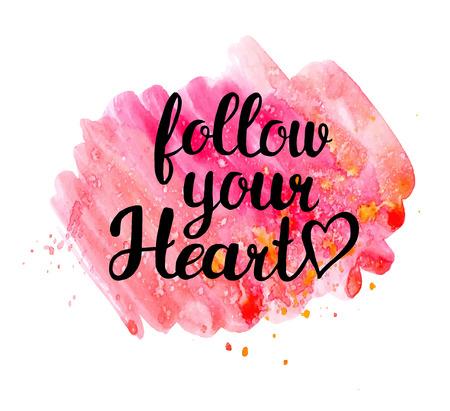 Illustration pour Follow your heart.  Hand drawn watercolor inspiration quote. - image libre de droit