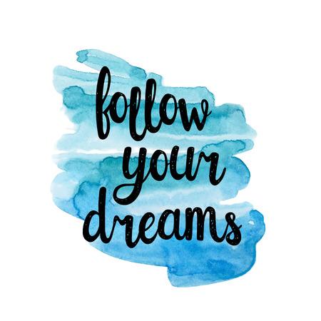 Illustration pour Follow your dreams, hand writting inspiration quote. - image libre de droit