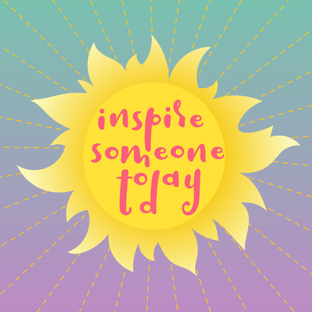 Illustration for Inspire someone today! Quote on a sunny background. - Royalty Free Image