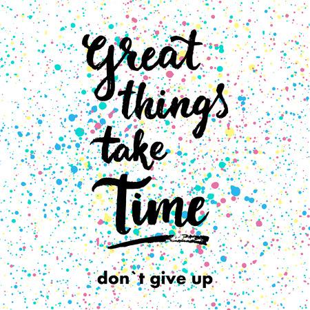 Ilustración de Great things take time. Don`t give up. Hand drawn inspiration quote. - Imagen libre de derechos