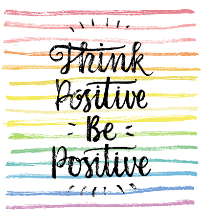 Illustrazione per Think Positive, Be Positive.  Hand lettering quote on a rainbow vector background - Immagini Royalty Free