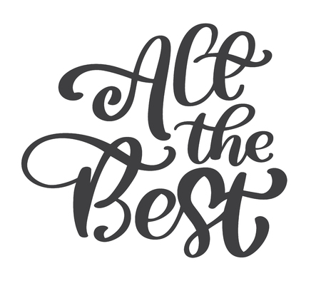 Illustration pour All the best text vector calligraphy lettering positive quote, design for posters, flyers, t-shirts, cards, invitations, stickers, banners. Hand painted brush pen modern isolated on a white background. - image libre de droit