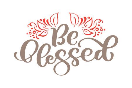 Ilustración de Be blessed - Thanksgiving lettering and decor of autumn leaves. Hand drawn vector calligraphy illustration isolated on white. - Imagen libre de derechos
